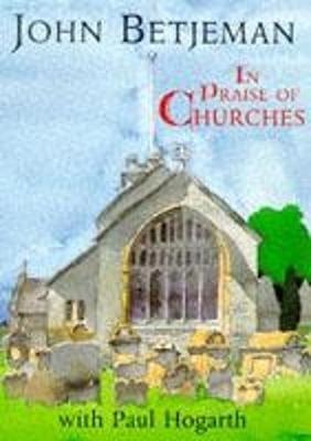 In Praise of Churches - Betjeman, John, Sir (Text by)