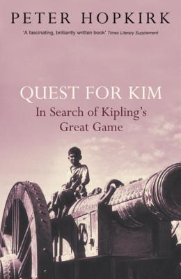 Quest for Kim: In Search of Kipling's Great Game - Hopkirk, Peter