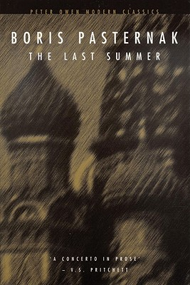 The Last Summer - Pasternak, Boris Leonidovich, and Reavey, George (Translated by)