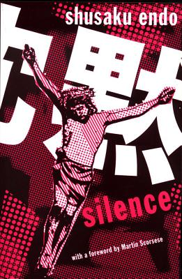 Silence - Endo, Shusaku, and Johnston, William (Translated by)