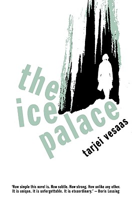 The Ice Palace - Vesaas, Tarjei, and Rokkan, Elizabeth (Translated by)