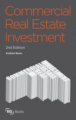 Commercial Real Estate Investment: A Strategic Approach - Baum, Andrew, and Baum, Carolyn M, PhD, Otr/L, and Manville Baum, Carolyn