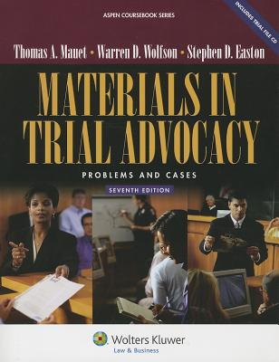 Materials in Trial Advocacy: Problems & Cases - Mauet, Thomas A, and Wolfson, Warren D, and Easton, Stephen D