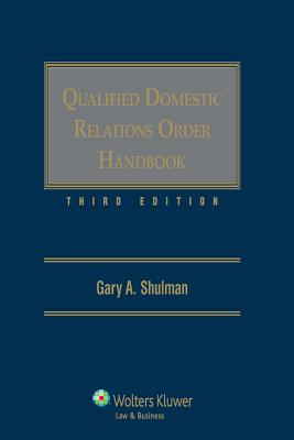 Qualified Domestic Relations Order Handbook - Shulman, Gary A, J.D.