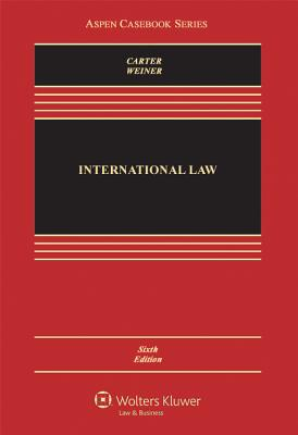 International Law - Carter, Barry E, and Weiner, Allen S
