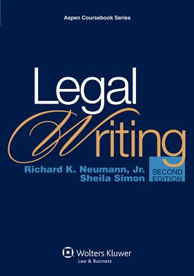 Legal Writing - Neumann, Richard K, and Simon, Sheila