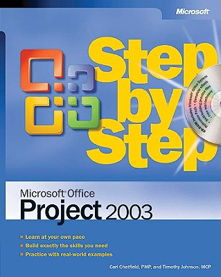 Microsoft Office Project 2003 Step by Step - Chatfield, Carl, and Johnson, Timothy D