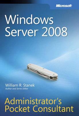 Windows Server 2008 Administrator's Pocket Consultant - Stanek, William R