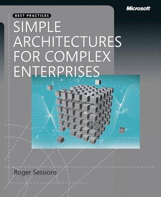 Simple Architectures for Complex Enterprises - Sessions, Roger