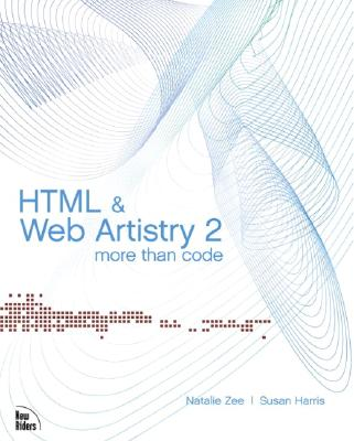 HTML & Web Artistry 2 More Than Code - Zee, Natalie, and Harris, Susan