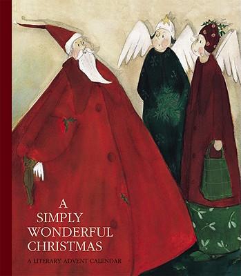A Simply Wonderful Christmas: A Literary Advent Calendar -