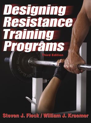 Designing Resistance Training Programs - 3rd - Fleck, Steven J, PhD, and Kraemer, William J, PH.D.
