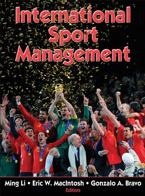 International Sport Management - Li, Ming, and Li, Ming (Editor), and Macintosh, Eric (Editor)