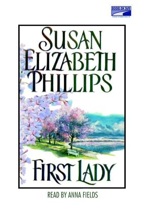 First Lady - Phillips, Susan Elizabeth, and Fields, Anna (Read by)