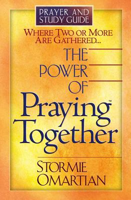 The Power of Praying Together: Where Two or More Are Gathered... - Omartian, Stormie
