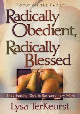 Radically Obedient, Radically Blessed - TerKeurst, Lysa