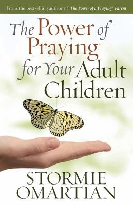 The Power of Praying? for Your Adult Children - Omartian, Stormie