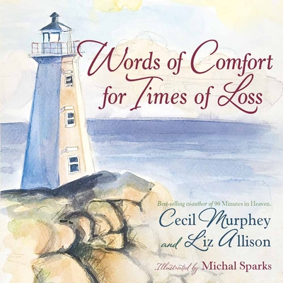 Words of Comfort for Times of Loss - Murphey, Cecil, Mr., and Allison, Liz
