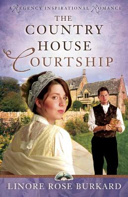 The Country House Courtship - Burkard, Linore R