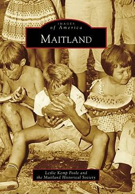 Maitland - Poole, Leslie Kemp, and Maitland Historical Society