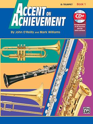 Accent on Achievement B-Flat Trumpet Book 1 - O'Reilly, John, and Williams, Mark, LL.