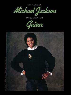 The Music of Michael Jackson Made Easy for Guitar - Phillips, Mark