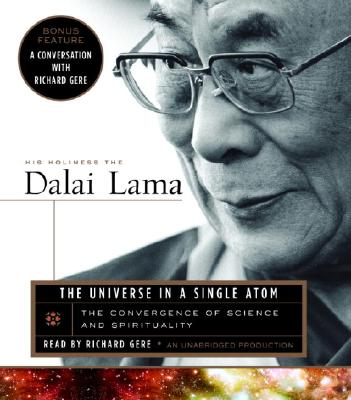 The Universe in a Single Atom: The Convergence of Science and Spirituality - Dalai Lama, and Gere, Richard (Read by)