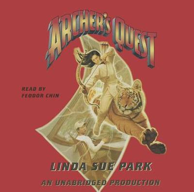 Archer's Quest - Park, Linda Sue, Mrs., and Chin, Feodor (Read by)
