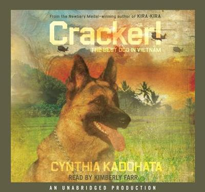 Cracker!: The Best Dog in Vietnam - Kadohata, Cynthia, and Farr, Kimberly (Read by)