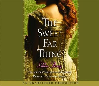The Sweet Far Thing - Bray, Libba, and Bailey, Josephine (Read by)