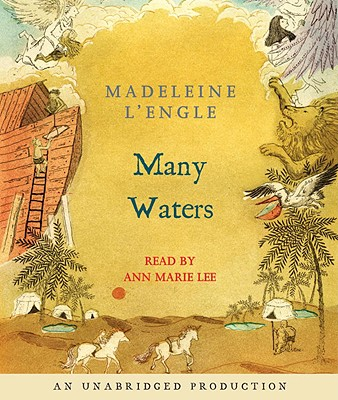 Many Waters - L'Engle, Madeleine, and Lee, Ann Marie (Read by)