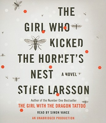 The Girl Who Kicked the Hornet's Nest - Larsson, Stieg, and Vance, Simon (Read by)