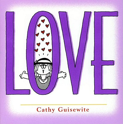 Love: A Celebration of One of the Four Basic Guilt Groups - Guisewite, Cathy