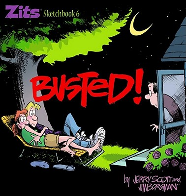 Zits Busted! - Scott, Jerry, and Borgman, Jim