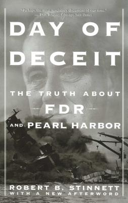 Day of Deceit: The Truth about FDR and Pearl Harbor - Stinnett, Robert B