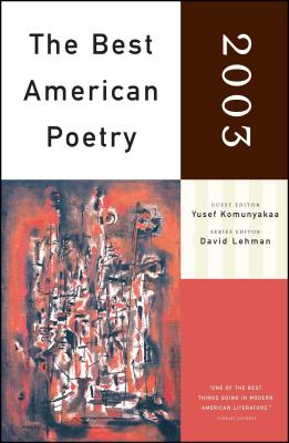 The Best American Poetry 2003: Series Editor David Lehman - Lehman, David (Editor), and Komunyakaa, Yusef (Editor)
