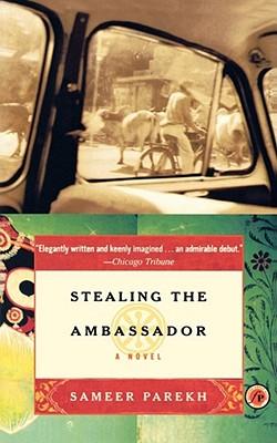 Stealing the Ambassador - Parekh, Sameer