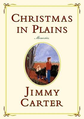 Christmas in Plains: Memories - Carter, Jimmy
