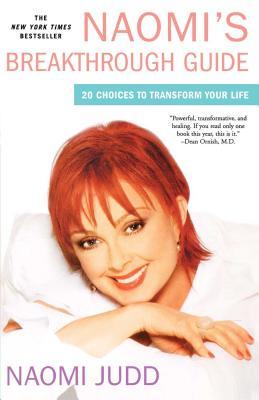 Naomi's Breakthrough Guide: 20 Choices to Transform Your Life - Judd, Naomi