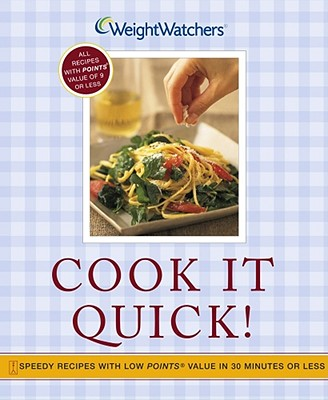Cook It Quick!: Speedy Recipes with Low Points Value in 30 Minutes or Less - Weight Watchers (Creator)