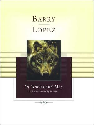 Of Wolves and Men - Lopez, Barry Holstun, and Bauguess, John (Photographer)