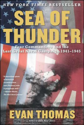 Sea of Thunder: Four Commanders and the Last Great Naval Campaign, 1941-1945 - Thomas, Evan