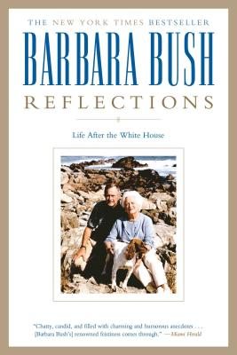 Reflections: Life After the White House - Bush, Barbara