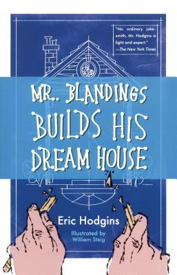 Mr. Blandings Builds His Dream House - Hodgins, Eric
