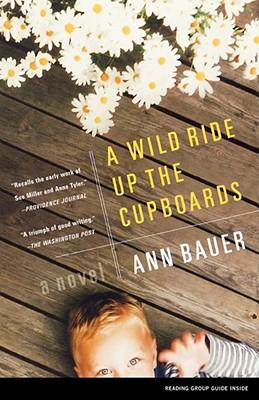 A Wild Ride Up the Cupboards - Bauer, Ann