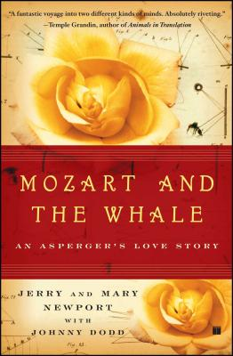 Mozart and the Whale: An Asperger's Love Story - Newport, Jerry, and Newport, Mary, and Dodd, Johnny