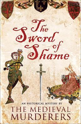 Sword of Shame: A Historical Mystery - Jecks, Michael, and Knight, Bernard, and Morson, Ian