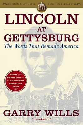 Lincoln at Gettysburg: The Words That Remade America - Wills, Garry