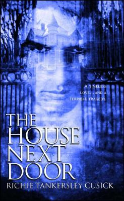 The House Next Door - Cusick, Richie Tankersley
