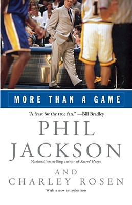 More Than a Game - Jackson, Phil, and Rosen, Charley